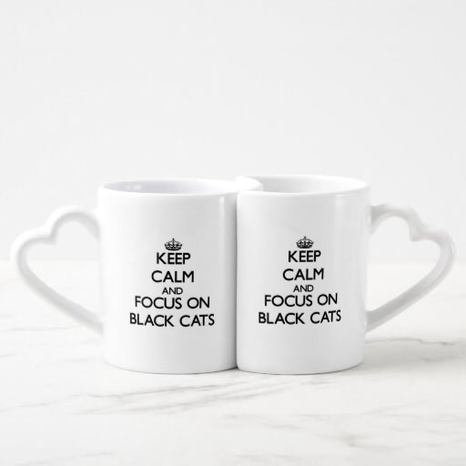 Keep Calm and focus on Black Cats Lovers Mug Set