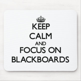 Keep Calm and focus on Blackboards Mousepads
