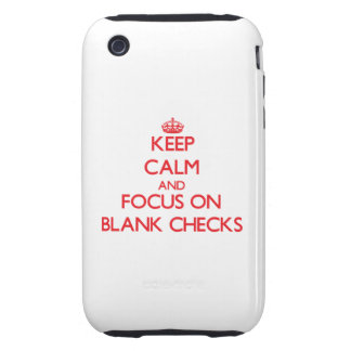 Keep Calm and focus on Blank Checks iPhone 3 Tough Cover