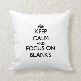 Keep Calm and focus on Blanks Throw Pillows