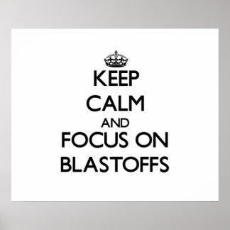 Keep Calm and focus on Blastoffs Print