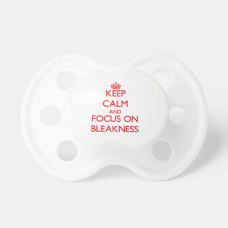 Keep Calm and focus on Bleakness Pacifiers