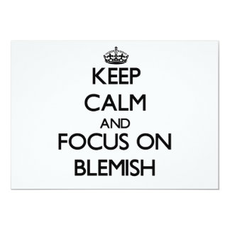 Keep Calm and focus on Blemish 5x7 Paper Invitation Card