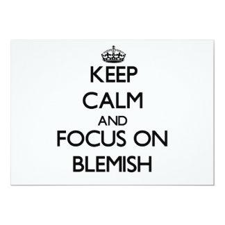 "Keep Calm and focus on Blemish 5"" X 7"" Invitation Card"