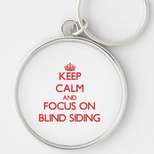 Keep Calm and focus on Blind Siding Keychain