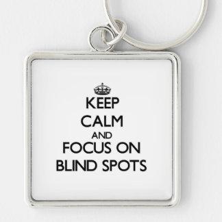 Keep Calm and focus on Blind Spots Keychain