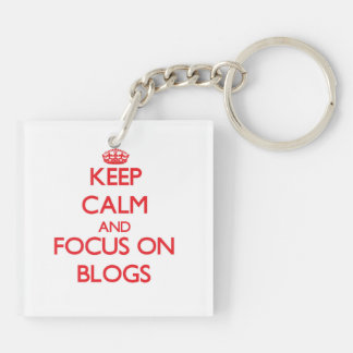 Keep Calm and focus on Blogs Square Acrylic Key Chain