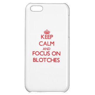 Keep Calm and focus on Blotches iPhone 5C Cover