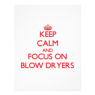 Keep Calm and focus on Blow Dryers Full Color Flyer