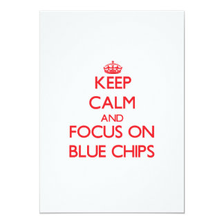 """Keep Calm and focus on Blue Chips 5"""" X 7"""" Invitation Card"""