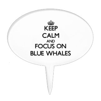Keep calm and focus on Blue Whales Cake Picks