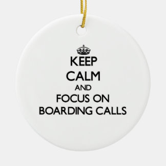 Keep Calm and focus on Boarding Calls Christmas Ornaments