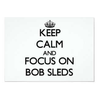 Keep Calm and focus on Bob Sleds Personalized Invites