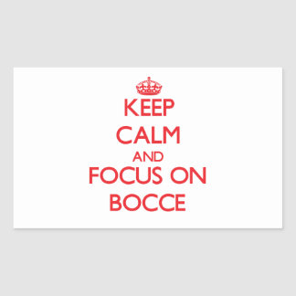 Keep calm and focus on Bocce Rectangle Sticker