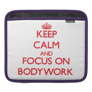 Keep Calm and focus on Bodywork Sleeve For iPads