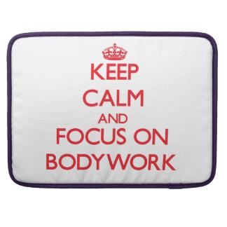 Keep Calm and focus on Bodywork Sleeve For MacBook Pro