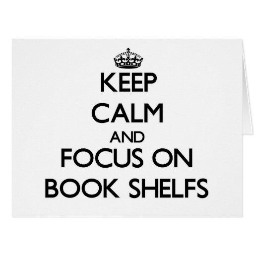 Keep Calm and focus on Book Shelfs Card