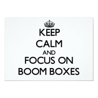 Keep Calm and focus on Boom Boxes 13 Cm X 18 Cm Invitation Card