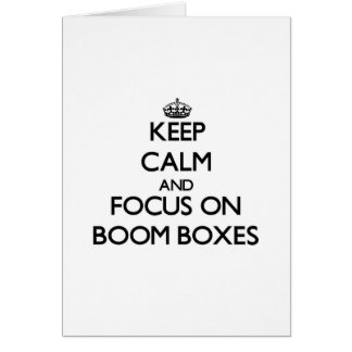 Keep Calm and focus on Boom Boxes Cards