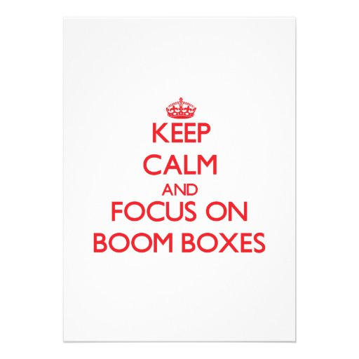 Keep Calm and focus on Boom Boxes Invites