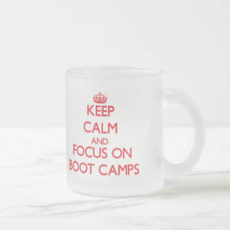 Keep Calm and focus on Boot Camps Frosted Glass Mug