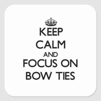 Keep Calm and focus on Bow Ties Stickers
