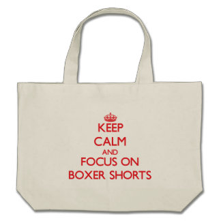Keep Calm and focus on Boxer Shorts Tote Bags