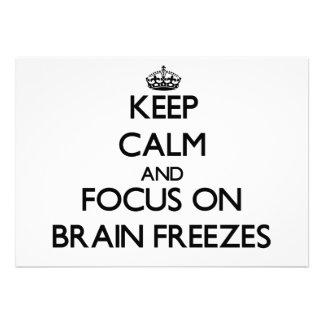 Keep Calm and focus on Brain Freezes Announcements