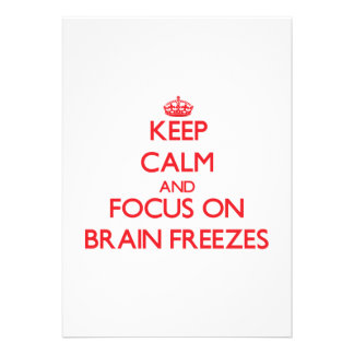 Keep Calm and focus on Brain Freezes Personalized Invitations