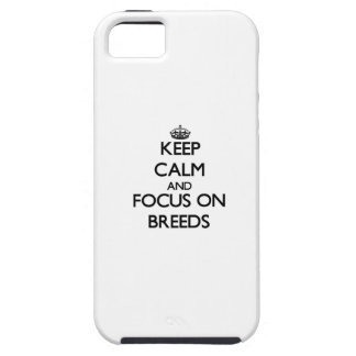 Keep Calm and focus on Breeds iPhone 5 Cover