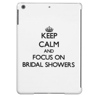 Keep Calm and focus on Bridal Showers iPad Air Case