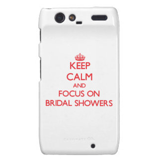 Keep Calm and focus on Bridal Showers Droid RAZR Cover