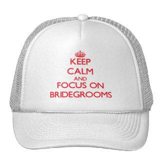Keep Calm and focus on Bridegrooms Trucker Hat