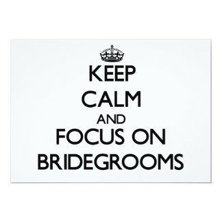Keep Calm and focus on Bridegrooms Announcements