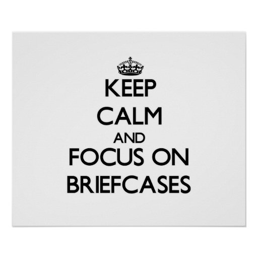 Keep Calm and focus on Briefcases Print