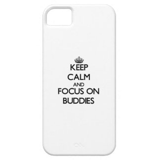 Keep Calm and focus on Buddies iPhone 5 Case