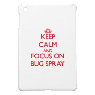 Keep Calm and focus on Bug Spray Cover For The iPad Mini