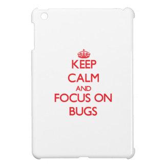 Keep Calm and focus on Bugs iPad Mini Cover