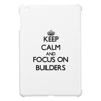 Keep Calm and focus on Builders iPad Mini Covers