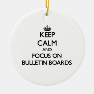 Keep Calm and focus on Bulletin Boards Ornaments
