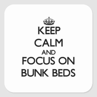 Keep Calm and focus on Bunk Beds Stickers