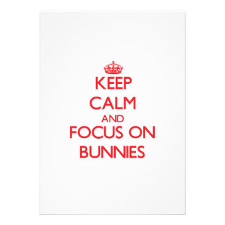Keep Calm and focus on Bunnies Personalized Announcement