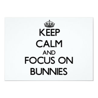 Keep Calm and focus on Bunnies Personalized Invitation