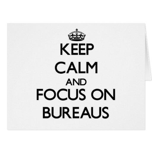 Keep Calm and focus on Bureaus Greeting Card