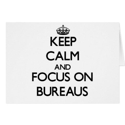 Keep Calm and focus on Bureaus Cards