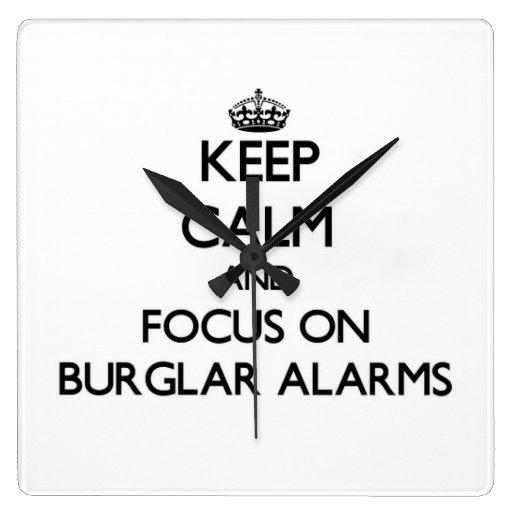Keep Calm and focus on Burglar Alarms Clock