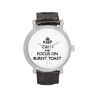 Keep Calm and focus on Burnt Toast Wristwatches