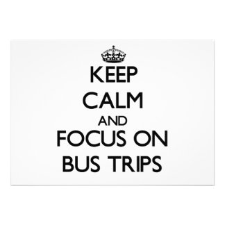 Keep Calm and focus on Bus Trips Personalized Announcement