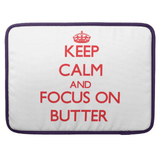 Keep Calm and focus on Butter MacBook Pro Sleeves