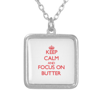 Keep Calm and focus on Butter Personalized Necklace